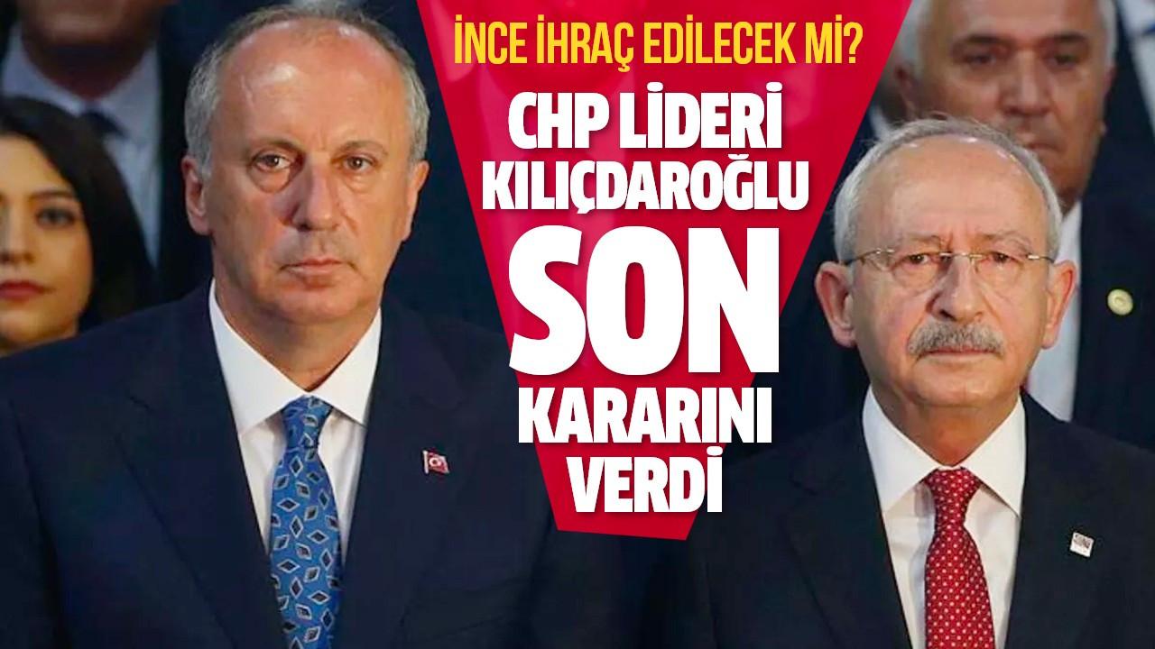 CHP lideri Kılıçdaroğlu son kararını verdi