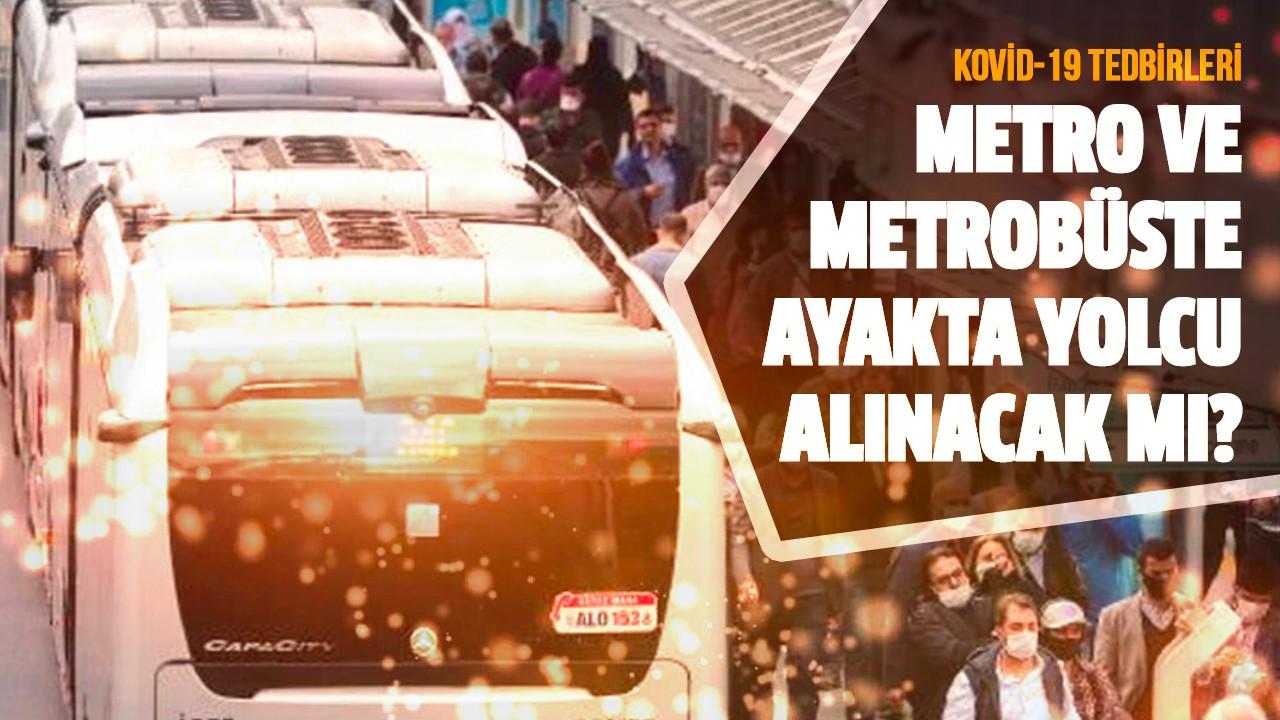 Metro ve metrobüste ayakta yolcu alınacak mı?