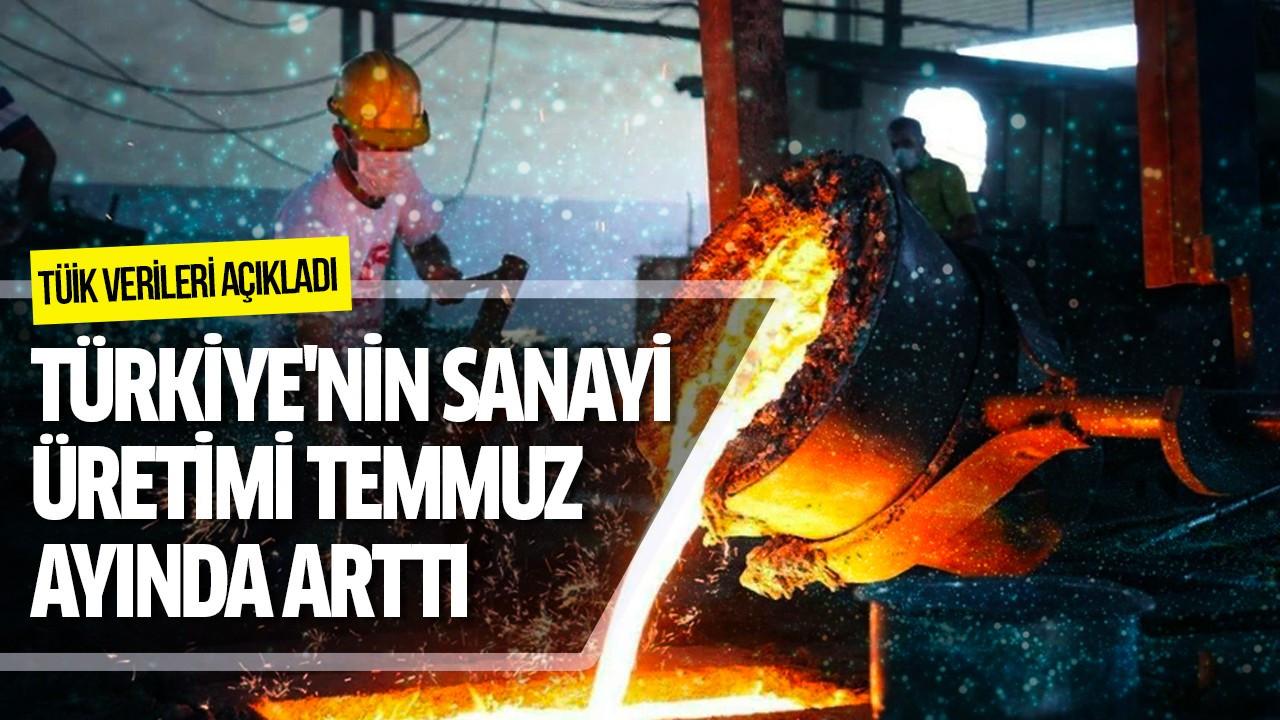 Türkiye'nin sanayi üretimi temmuz ayında arttı