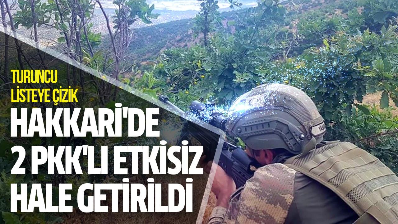 Hakkari'de 2 PKK'lı etkisiz hale getirildi