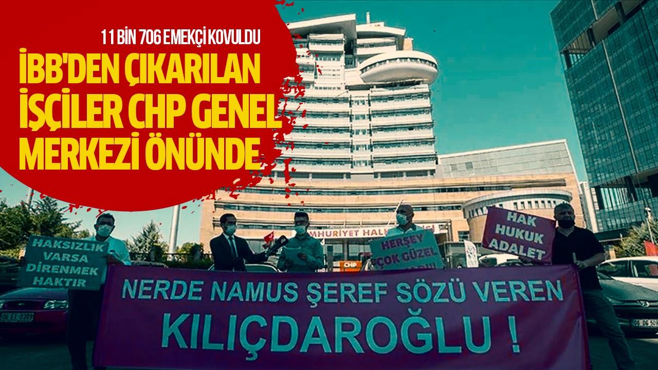 İBB'den çıkarılan işçiler CHP Genel Merkezi önünde