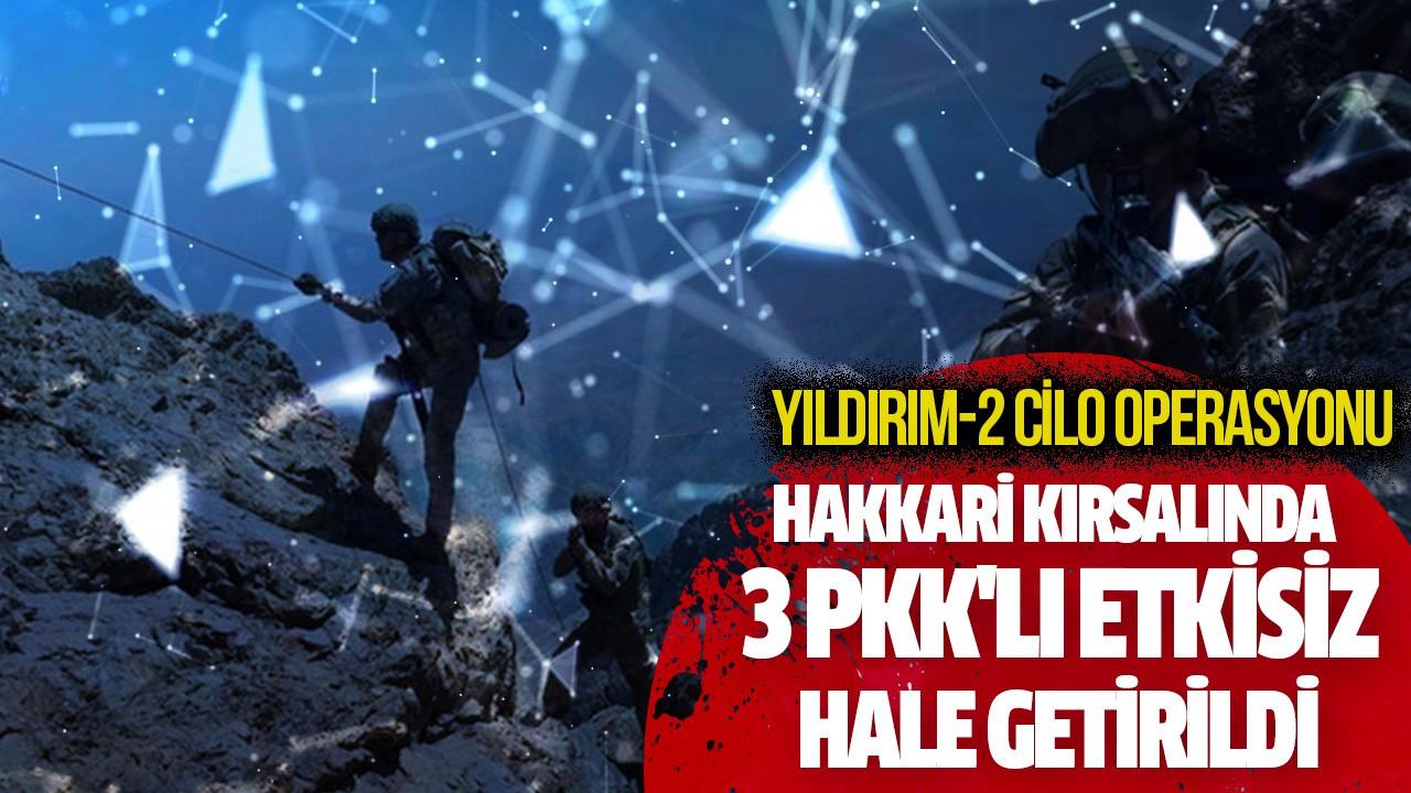 Hakkari kırsalında 3 PKK'lı etkisiz hale getirildi