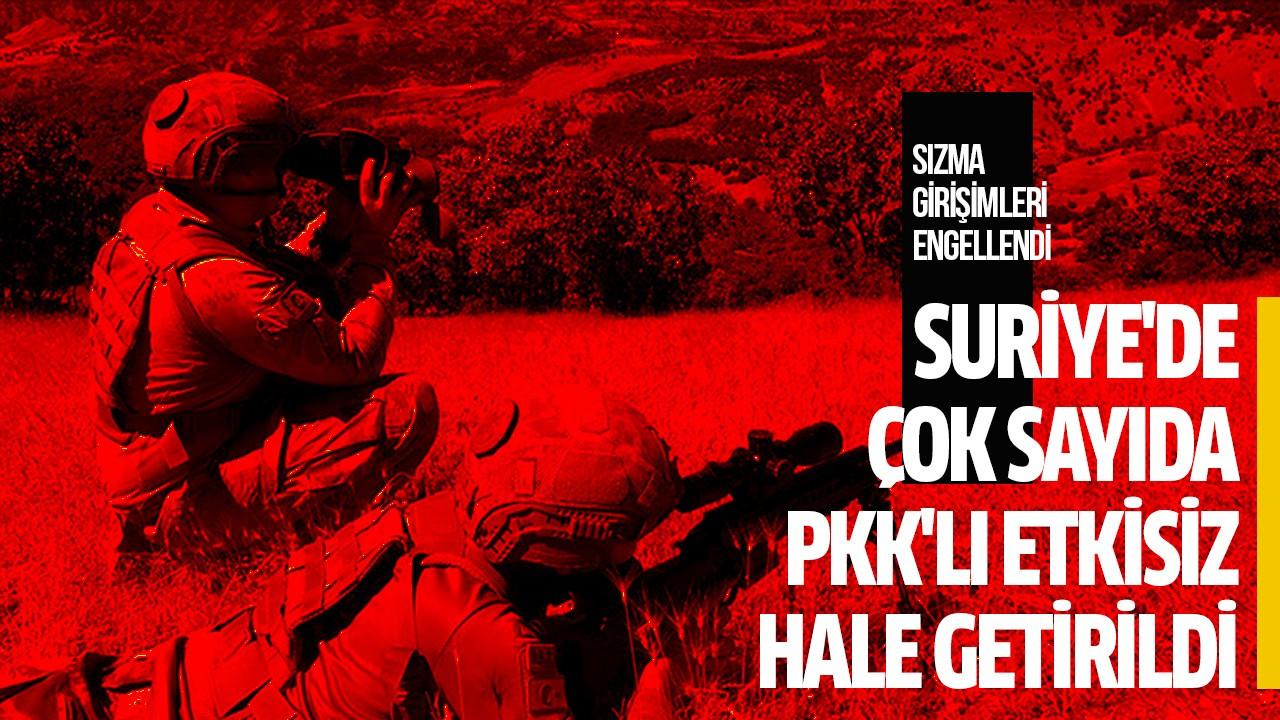 Suriye'de çok sayıda PKK'lı etkisiz hale getirildi