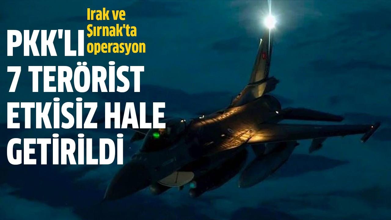 PKK'lı 7 terörist etkisiz hale getirildi