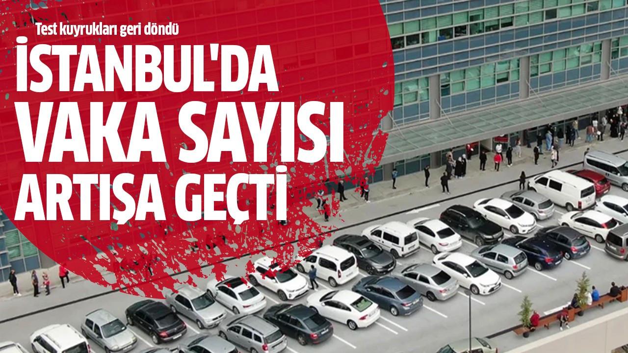 İstanbul'da vaka sayısı artışa geçti