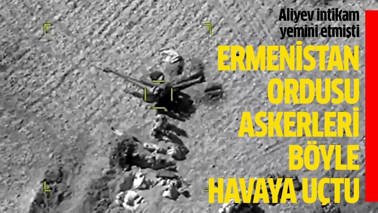 Ermenistan ordusu askerleri böyle havaya uçtu