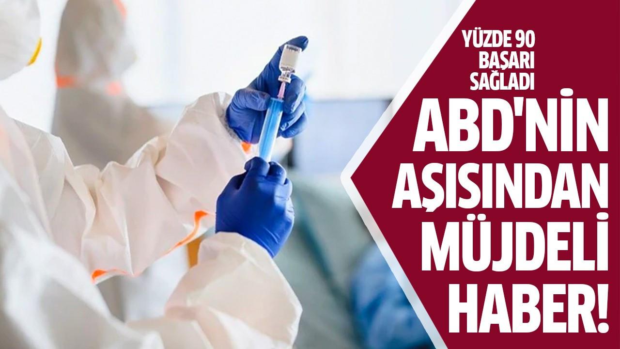 ABD'nin aşısından müjdeli haber!