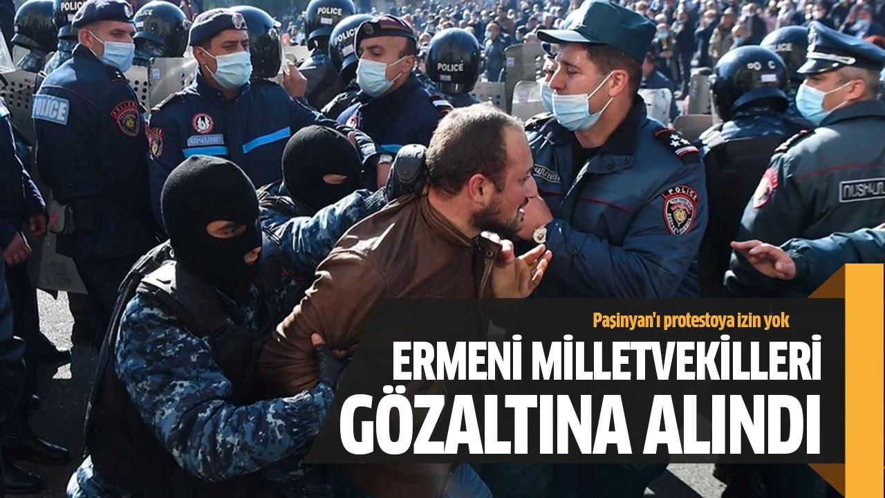 Ermeni milletvekilleri gözaltına alındı