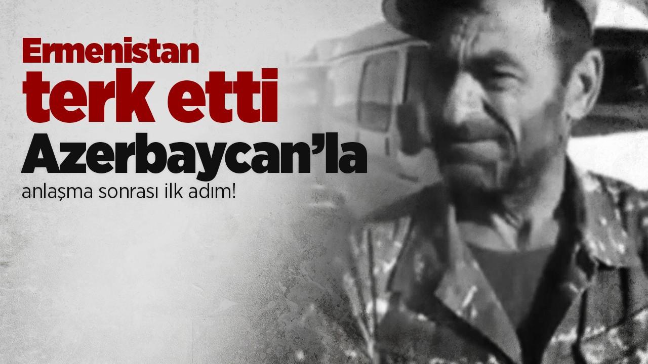 Azerbaycan'la anlaşma sonrası ilk adım!