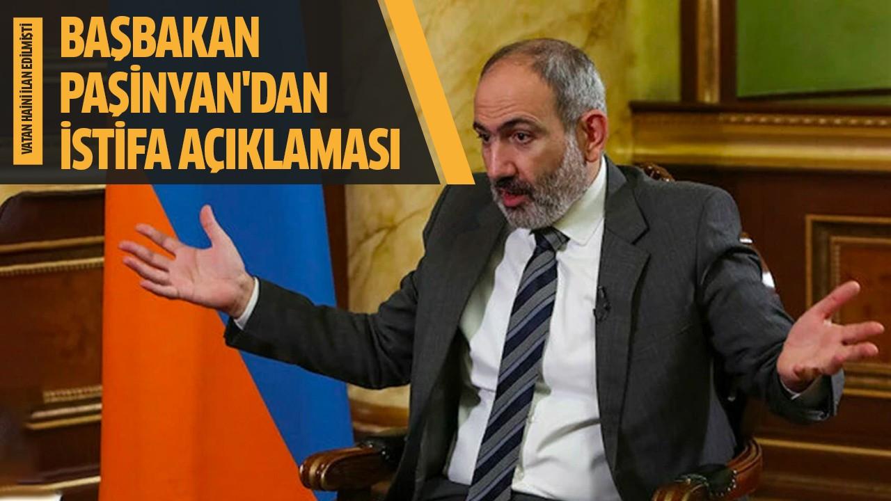 Başbakan Paşinyan'dan istifa açıklaması