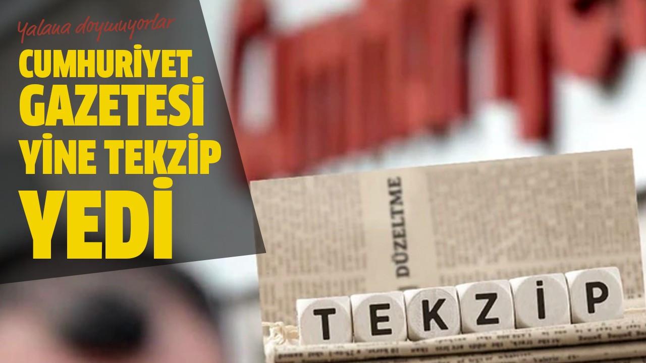 Cumhuriyet Gazetesi yine tekzip yedi