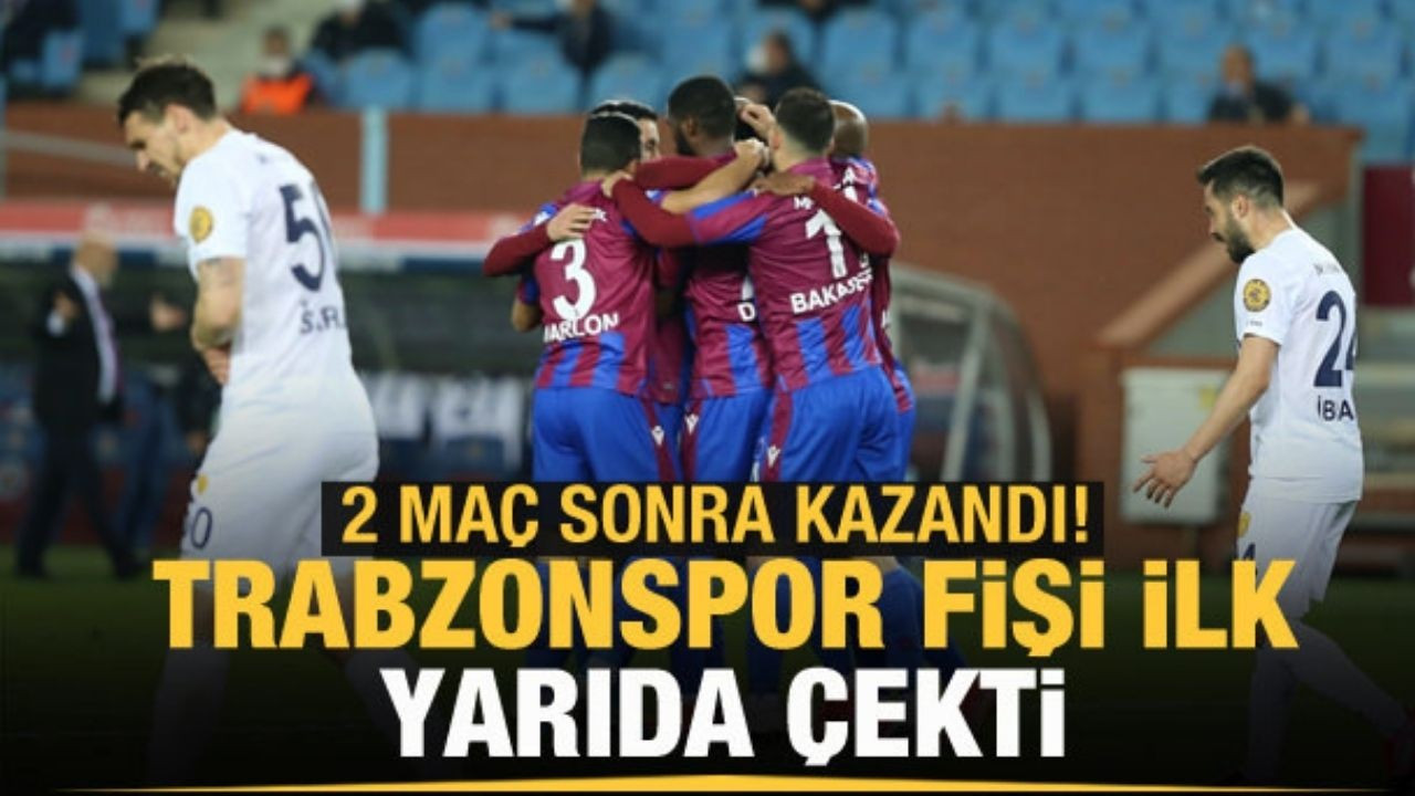 Trabzonspor fişi ilk yarıda çekti!
