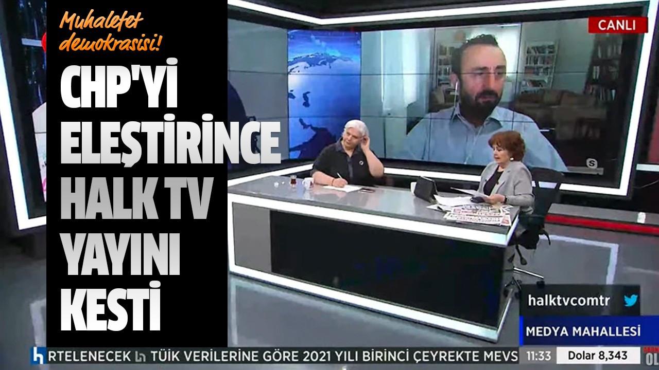 CHP'yi eleştirince Halk TV yayını kesti