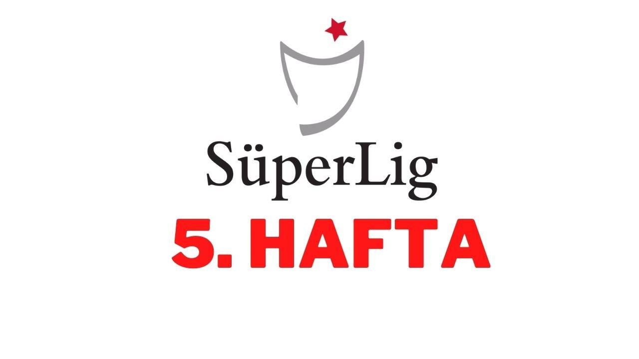 Süper Lig'de 5. hafta bu akşam açılıyor