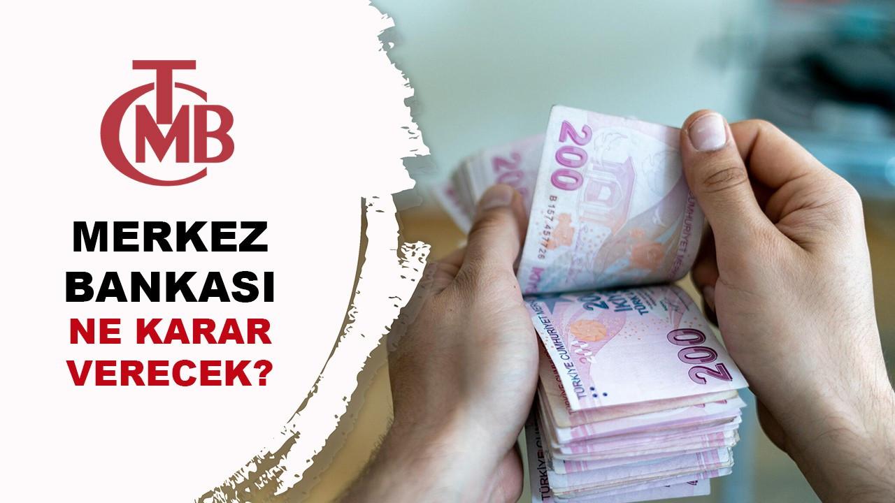 Merkez Bankası Ne Karar Verecek?