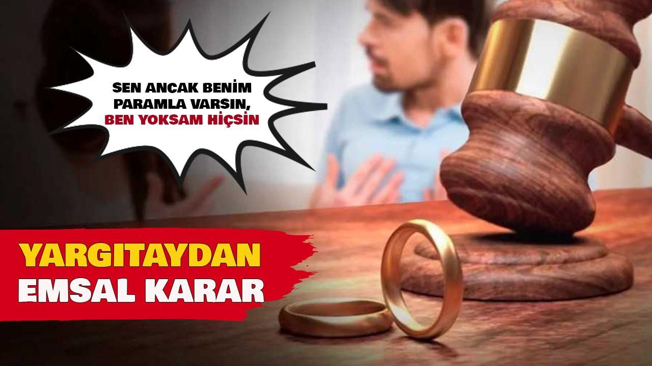 Yargıtay'dan emsal karar: Boşanma sebebi sayıldı
