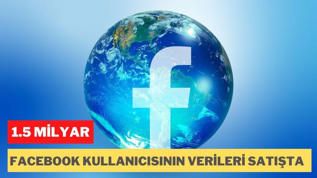 1,5 milyar Facebook kullanıcısının verisi satışta