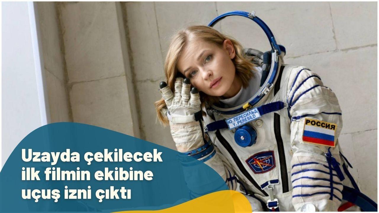 Uzayda çekilecek filmin ekibine uçuş izni çıktı