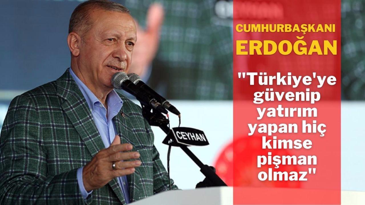 """Erdoğan, """"Türkiye'yeyatırım yapan pişman olmaz"""""""