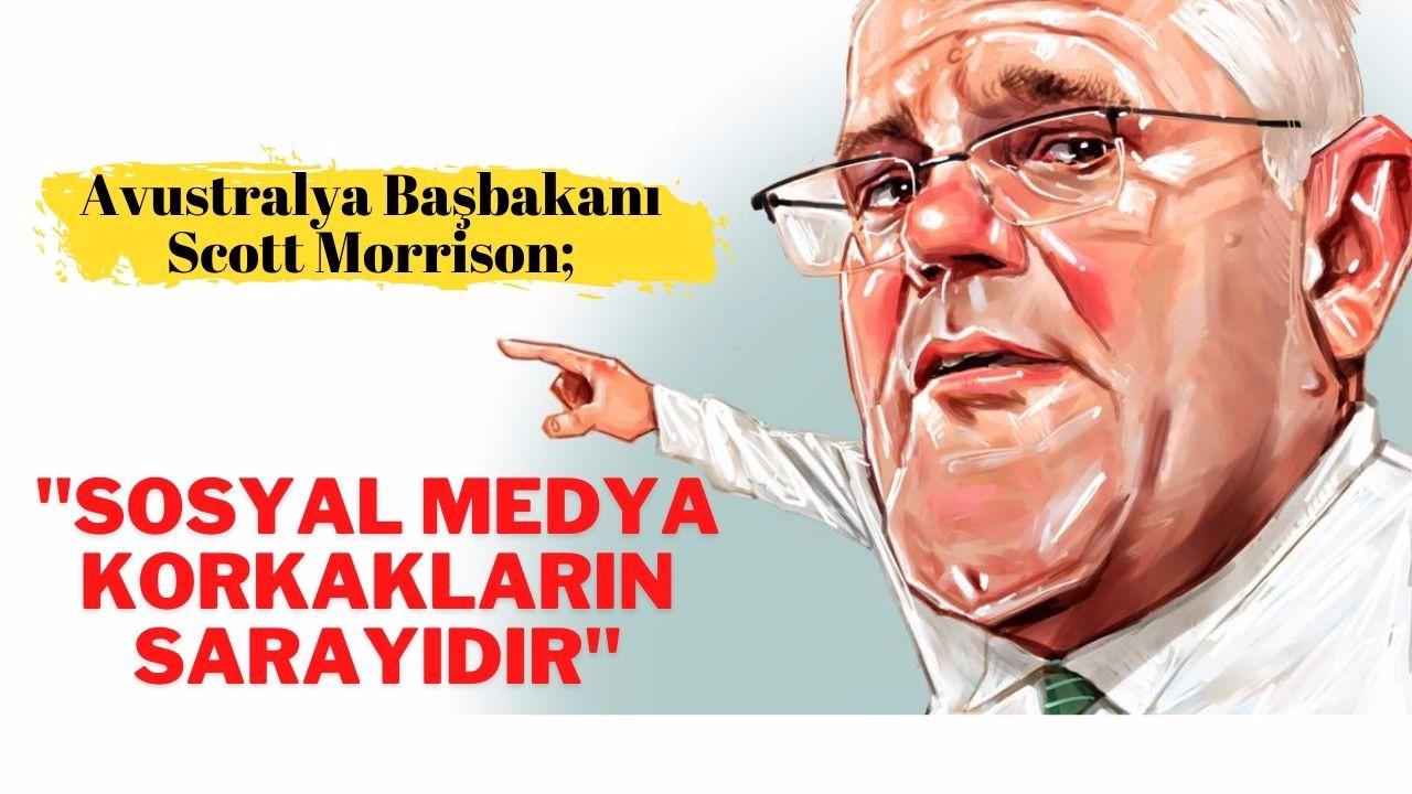 """Scott Morrison; """"sosyal medya korkakların sarayı"""""""
