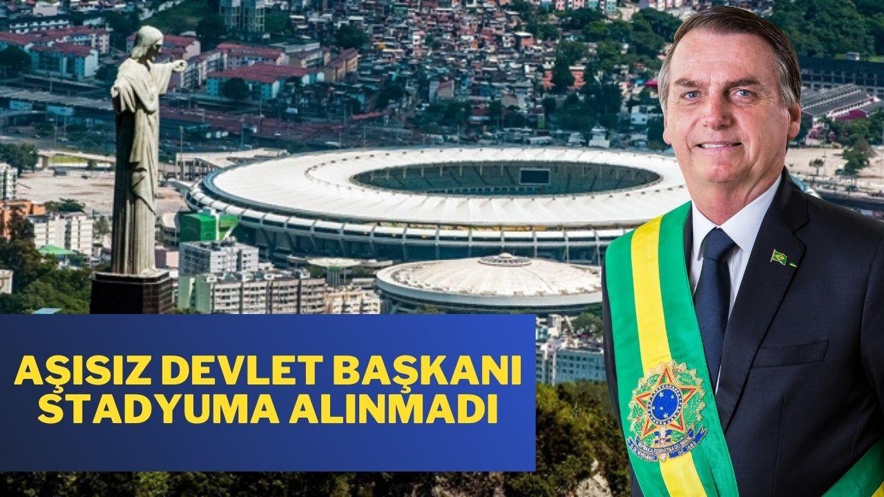 Brezilya Devlet Başkanı aşı olmadığı için stadyuma