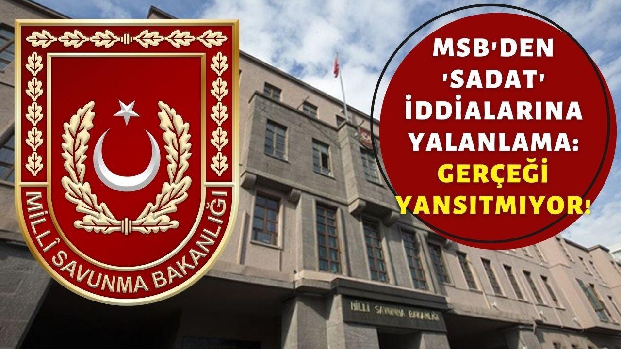 MSB'den 'SADAT' iddialarına yalanlama
