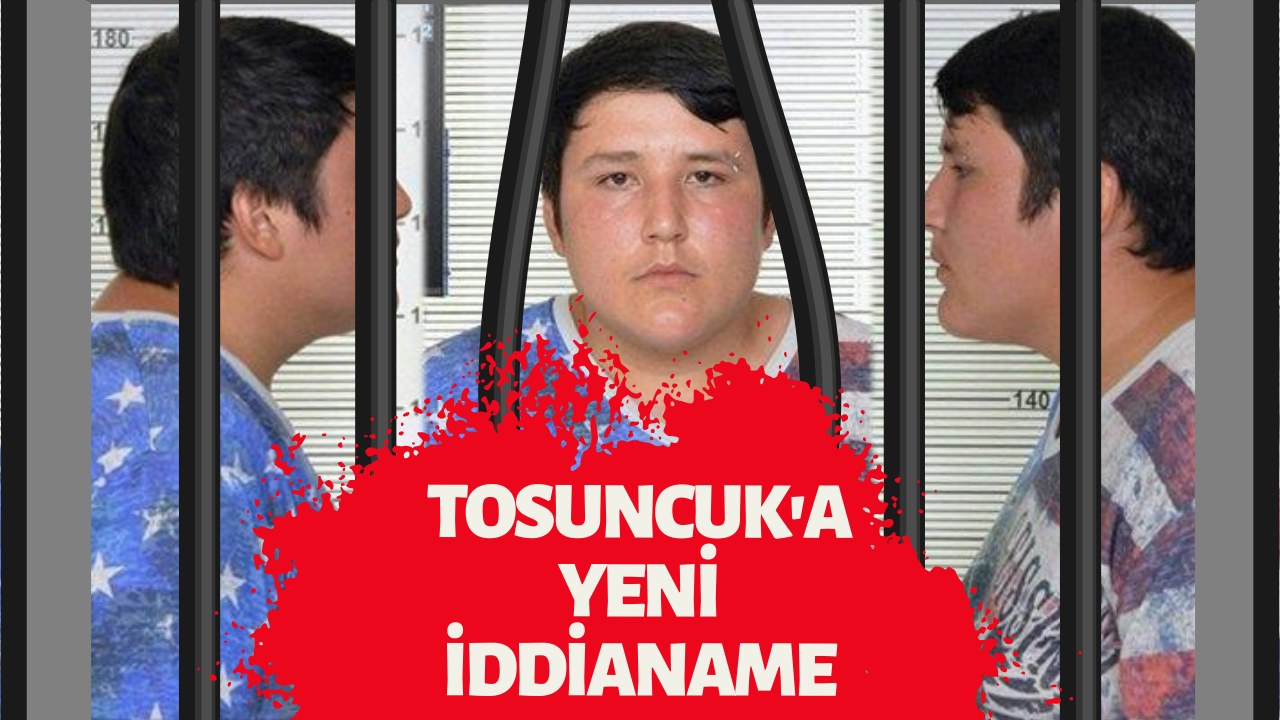 Tosuncuk'a yeni iddianame