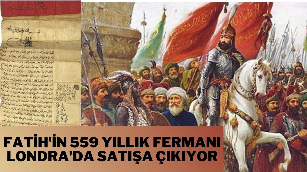 Fatih Sultan Mehmet Han'ın fermanı satışa çıkıyor