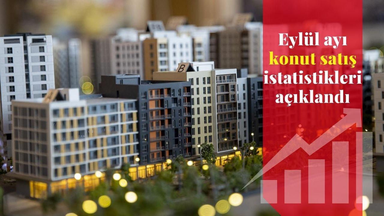 Eylül ayı konut satış istatistikleri açıklandı