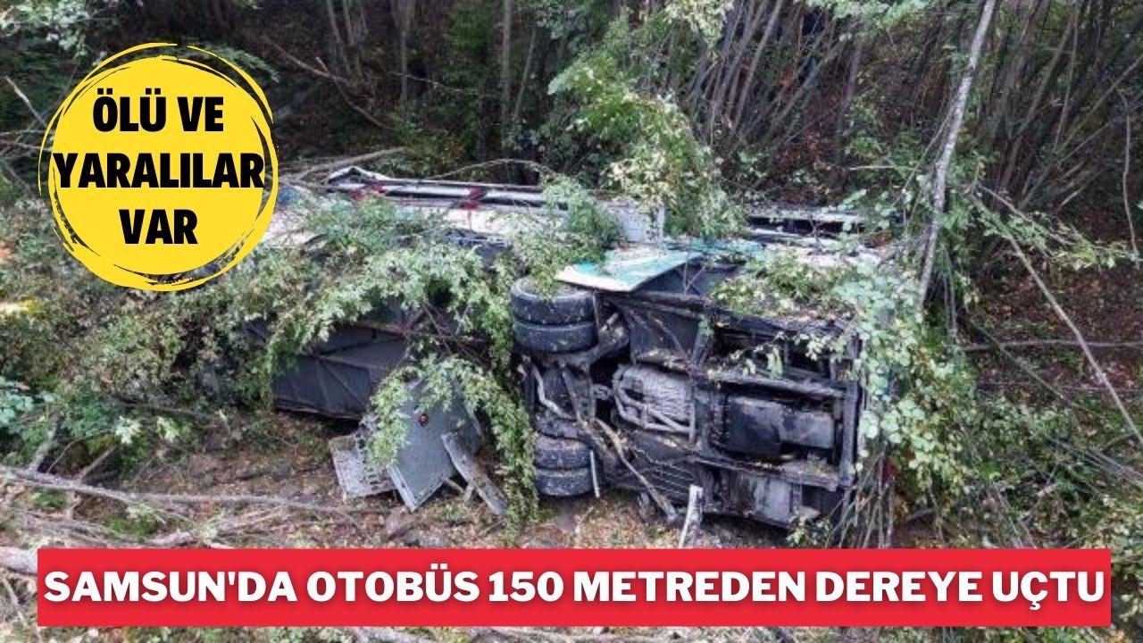 Samsun'da otobüs 150 metreden dereye yuvarlandı