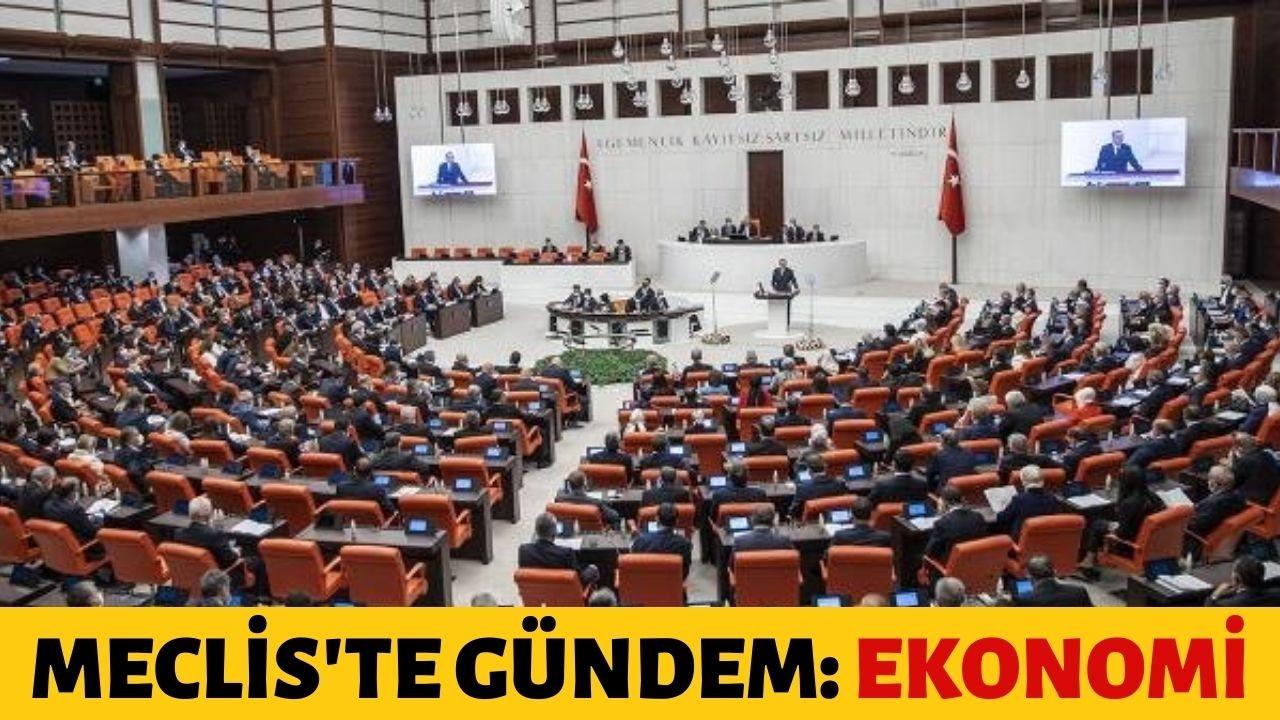Meclis'te gündem: Ekonomi