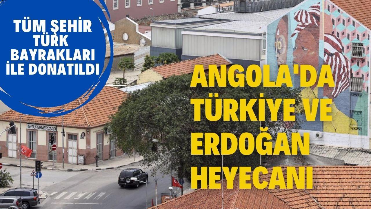 Angola'da Türkiye ve Erdoğan heyecanı