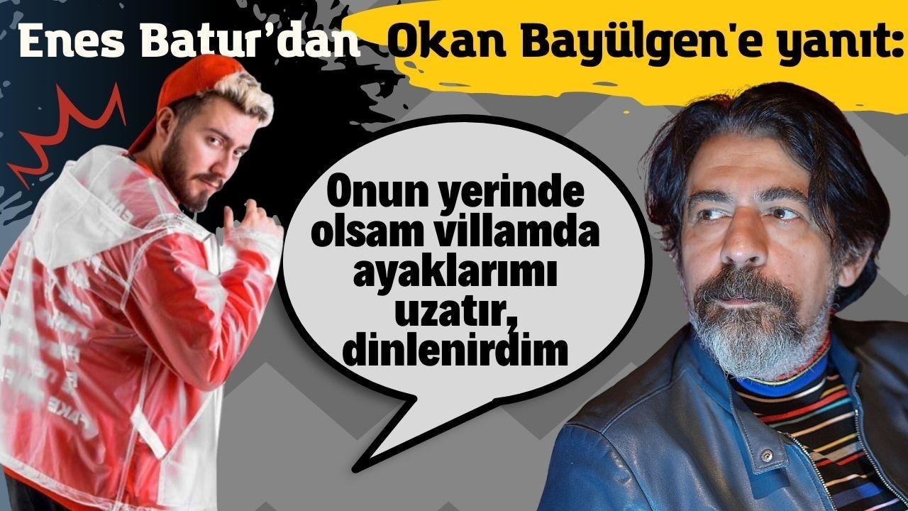 Enes Batur'dan Okan Bayülgen'e yanıt: