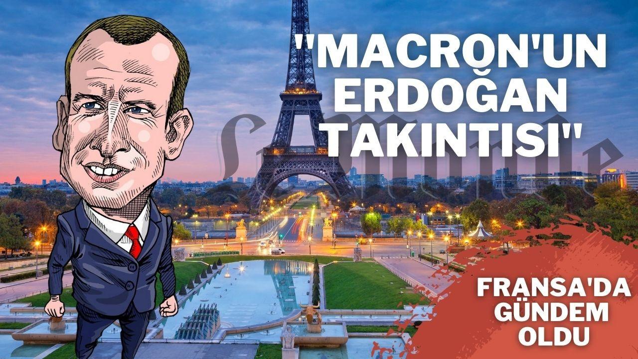 Macron'un Erdoğan takıntısı Fransa'da gündem oldu