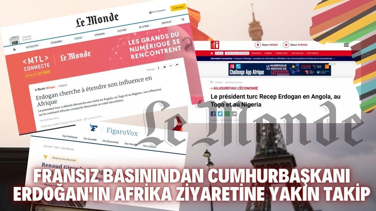 Fransa'dan Erdoğan'ın Afrika ziyaretine yakın takip