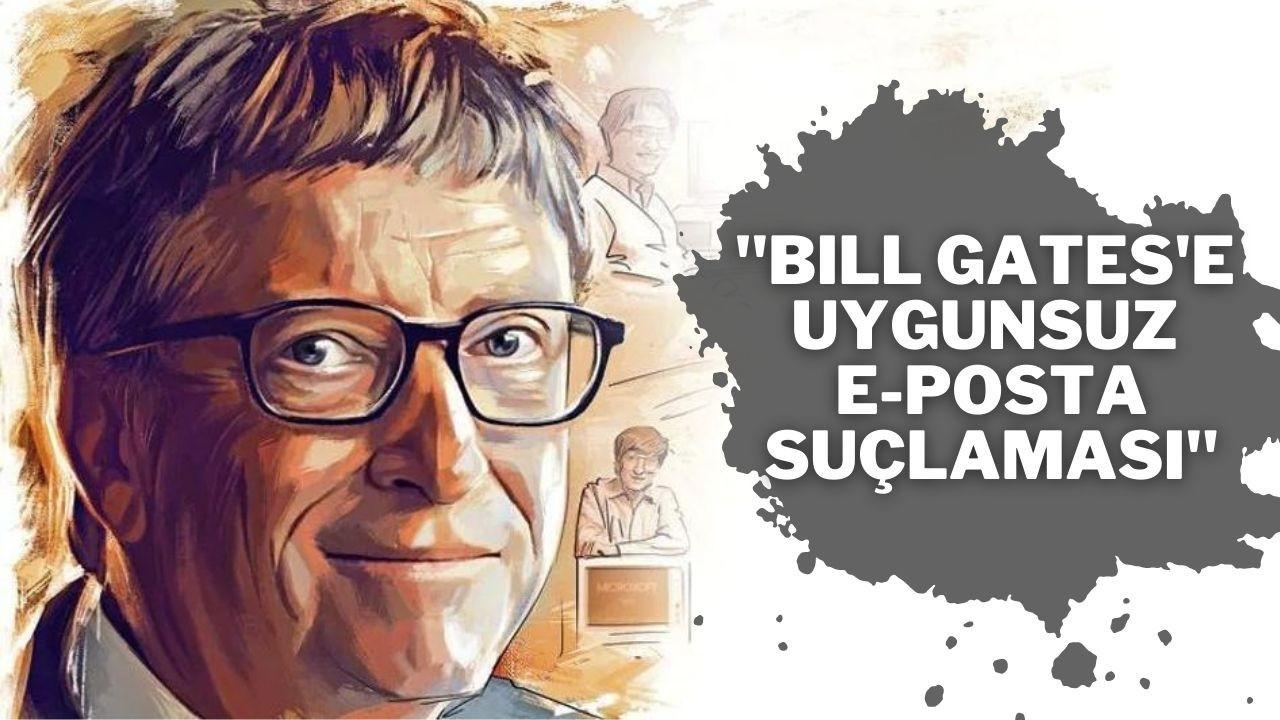 Bill Gates' uygunsuz e-posta suçlaması