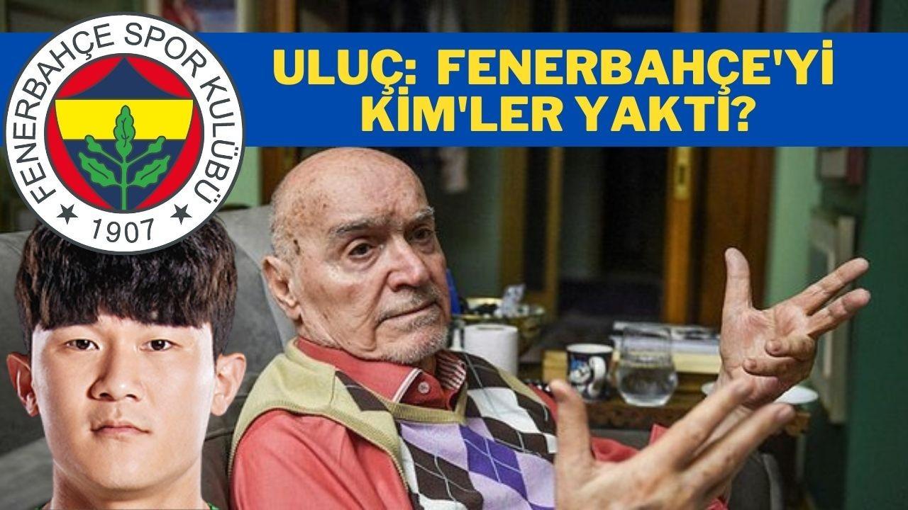 """Hıncal Uluç: """"Fenerbahçe'yi Kim'ler yaktı?"""""""
