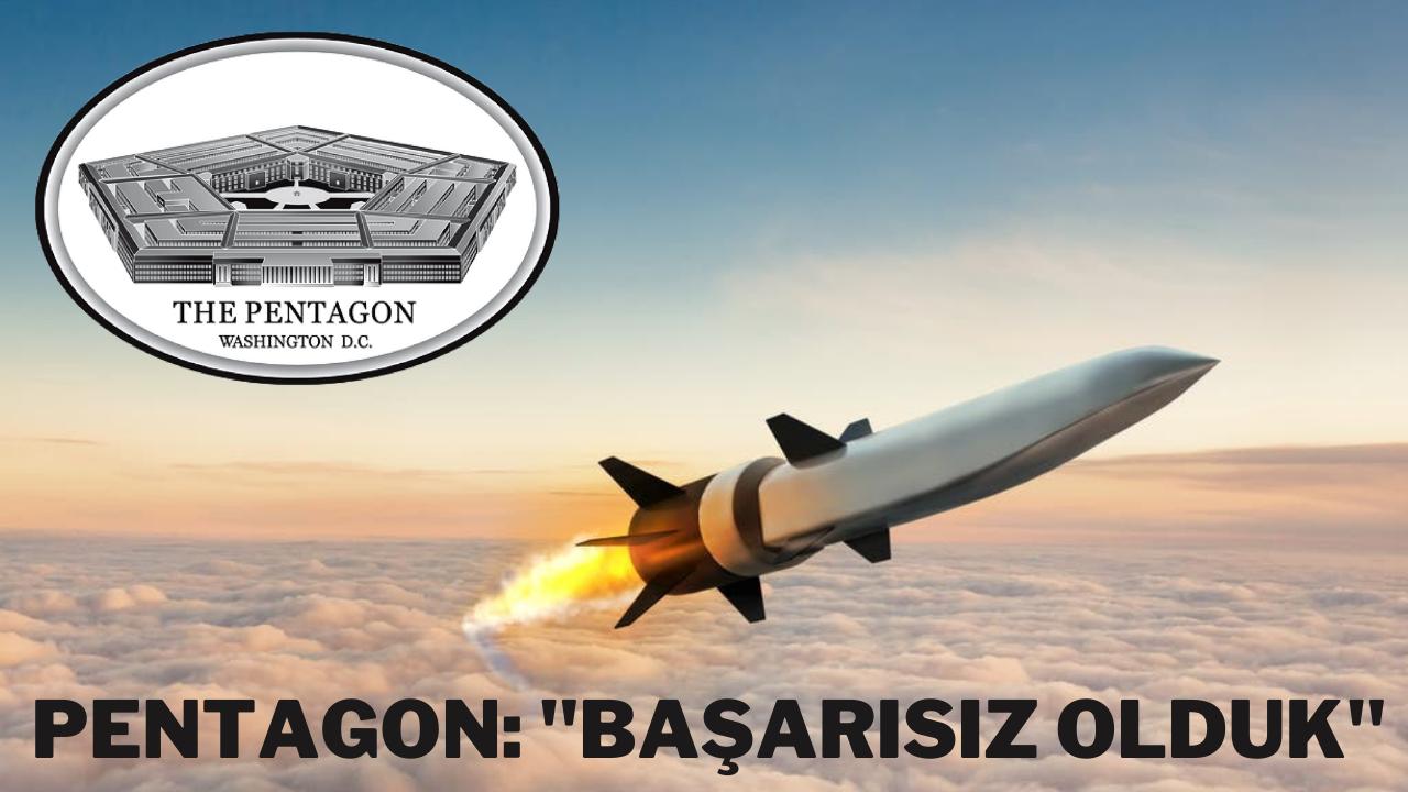 ABD'nin hipersonik füze testleri başarısızlıkla so