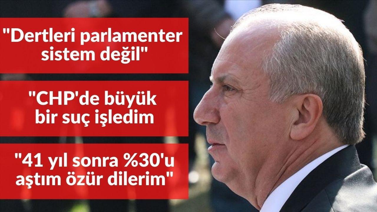 Muharrem İnce: 41 yıl sonra CHP'ye yüzde 30 barajını aştırdığım için özür dilerim