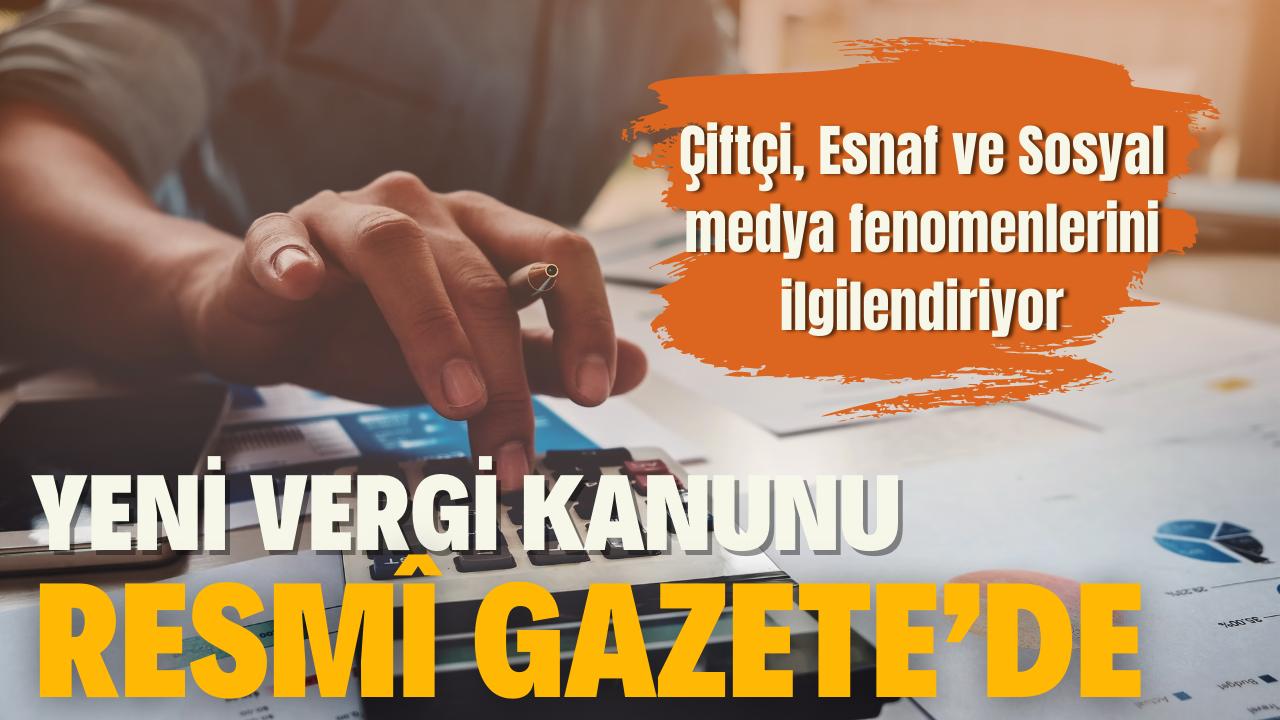 Yeni vergi kanunu Resmî Gazete'de